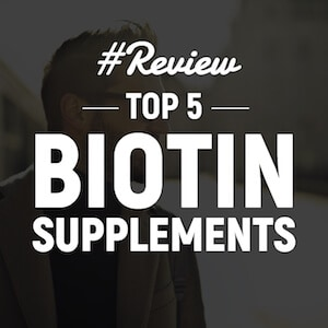 5 Best Biotin Supplements For Biotin Hair Growth On A Keto Diet