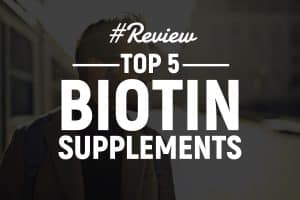 5 Best Biotin Supplement Products For Hair Growth (on a keto diet)