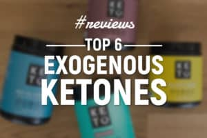Exogenous Ketones - top 6