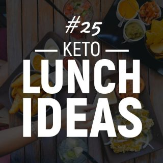 25 Keto Lunch Ideas To Try For A Ketogenic Diet