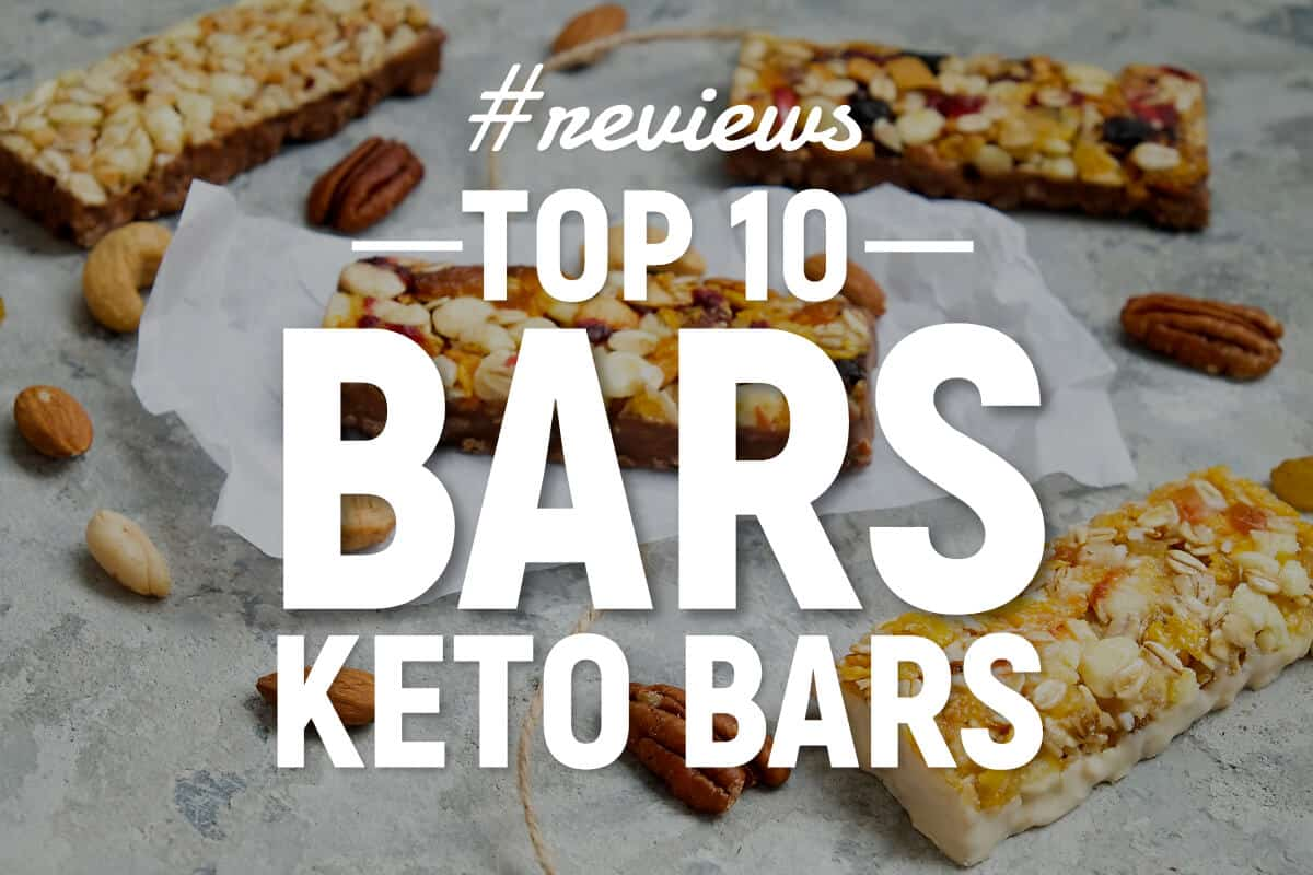 10 Best Keto Bars Of 2019 Plus Why They Re The Very Best