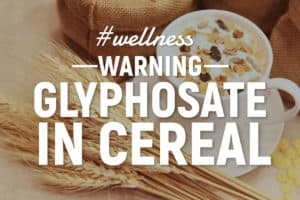 glyphosate in cereal